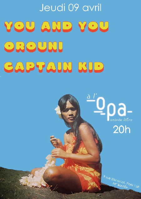 Captain Kid + Orouni + You and You in concert