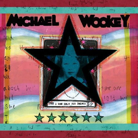 Michael Wookey - I Can Show You Things