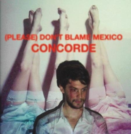 (Please) Don't Blame Mexico - Concorde