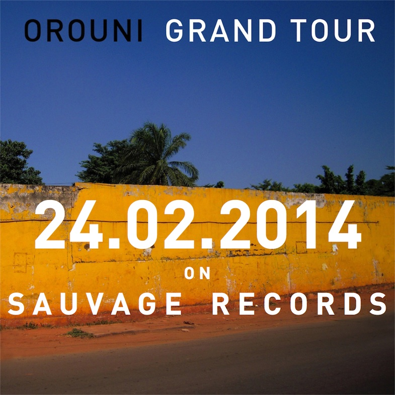 Orouni - Grand Tour - Out February 24 2014