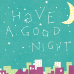 Have A Good Night #5