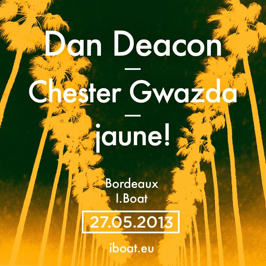 jaune! + Dan Deacon