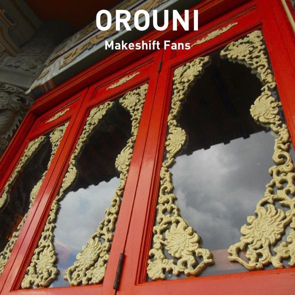 Orouni - Makeshift Fans - radio single
