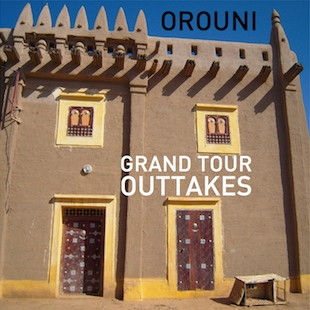 Orouni - Grand Tour outtakes