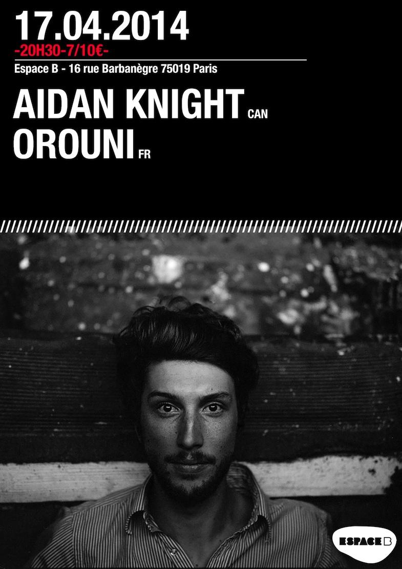 Orouni + Aidan Knight @ Espace B, Paris